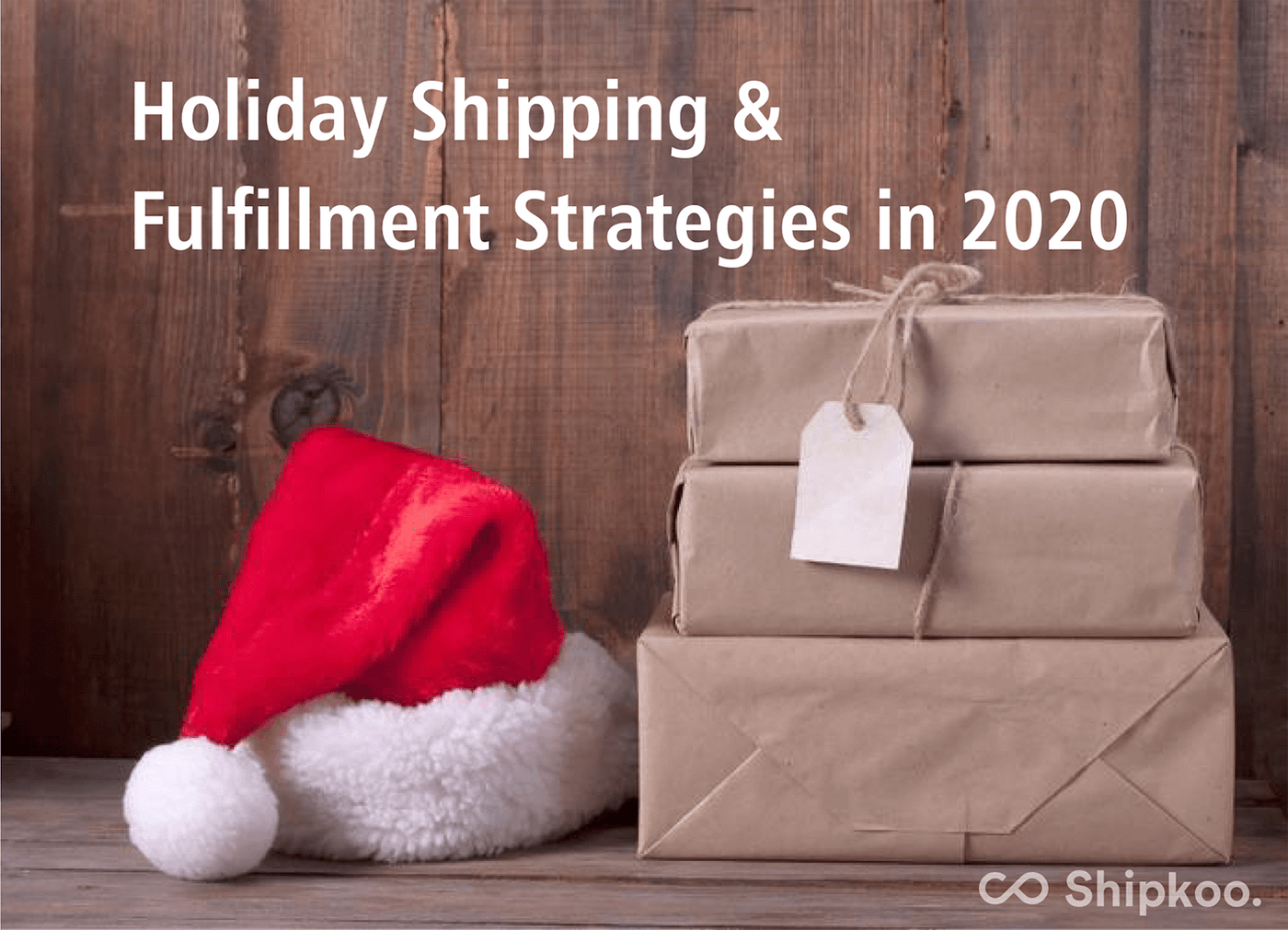 holiday shipping and fulfillment strategies in 2020