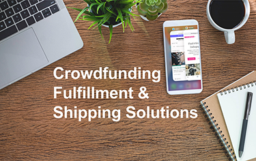 crowdfunding fulfillment & shipping solutions