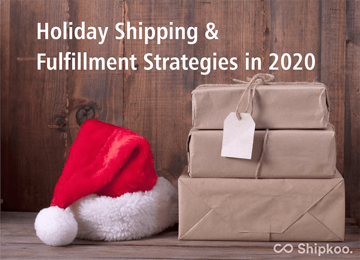 holiday shipping and fulfillment strategies